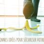 Fausses bonnes idées pour sécuriser votre domicile