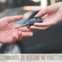 Votre télécommande de voiture ne fonctionne pas ?